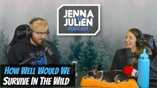 Podcast #229 - How Well Would We Survive in the Wild