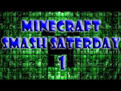 minecraft - Smash Saterday! #1 (Tadaaaaaaa)