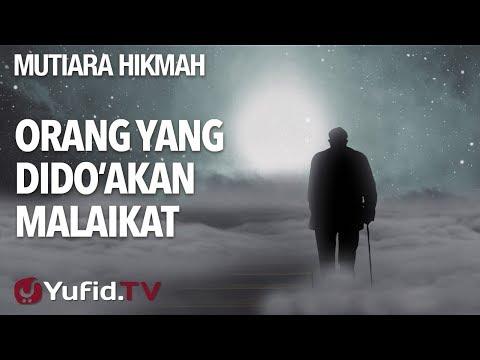 Orang Yang Dido'akan Malaikat - Ustadz Ahmad Zainuddin, Lc.