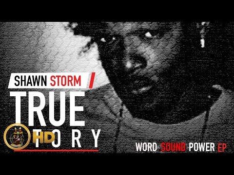 Shawn Storm - True Story [Word Sound Power] April 2016