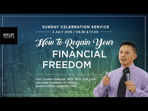 Prof.Candra Chahyadi - How to Regain Your Financial Freedom - New Life Church Indonesia