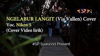 Ngelabur Langit (Via Vallen) Cover Video Lirik ~ Voc  Niken S #naburuyahnengsegoro....