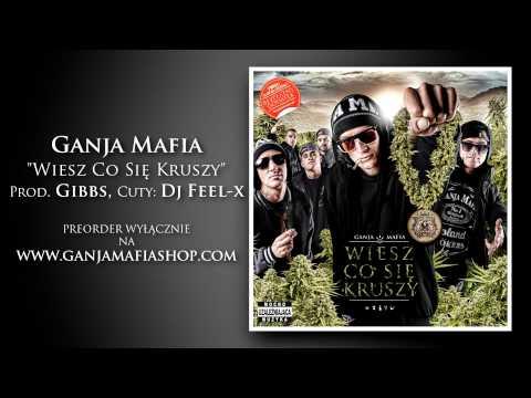 02. Ganja Mafia - Wiesz Co Się Kruszy (prod. Gibbs, Cuty Dj Feel-x) video