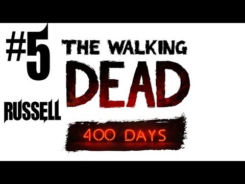 The Walking Dead 400 Days Gameplay Walkthrough - Part 5 - Russell Storyline!! (360/PS3/PC Gameplay)
