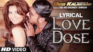 LYRICAL: LOVE DOSE Full Video Song with LYRICS | Yo Yo Honey Singh, Urvashi Rautela | Desi Kalakaar