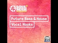 Demo  - Soul Rush Records Future Bass and House Vocal Hooks