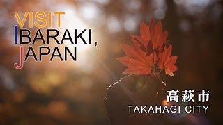 高萩-TAKAHAGI- VISIT IBARAKI,JAPAN GUIDE