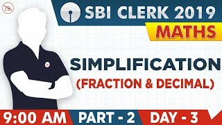 Simplification | Fractions | Decimal | Part 2 | SBI Clerk 2019 | Maths | 9:00 AM
