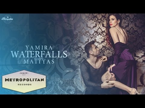 Yamira feat. Mattyas - Waterfalls