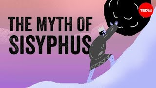 The myth of Sisyphus - Alex Gendler