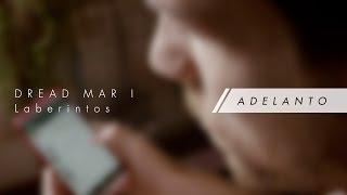 DREAD MAR I - Laberintos [ Adelanto #02 ]