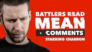 KOTD - Battlers Read Mean Comments - Charron