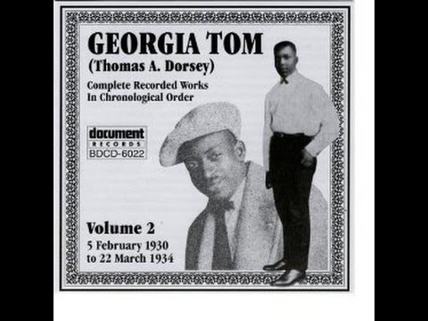 Georgia Tom ( Thomas A.  Dorsey )  -  Maybe It's The Blues