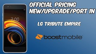 LG Tribute Empire Pricing// New|Upgrade|Port In Boost Mobile