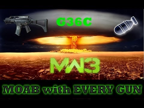 MW3: G36C MOAB - MOAB with EVERY GUN!!