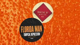 "Florida Man - ""Holy Roller"" (Official Audio) - Available Now"