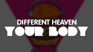 Different Heaven - Your Body