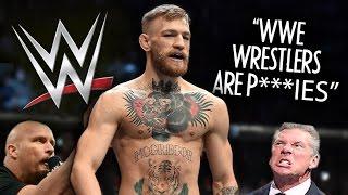 CONOR MCGREGOR CALLS WWE WRESTLERS P***IES?!