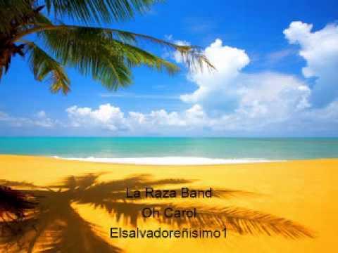 La Raza Band Oh Carol