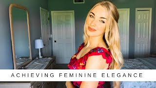 How to Be Elegant  |  My 7 Tips for Feminine Elegance