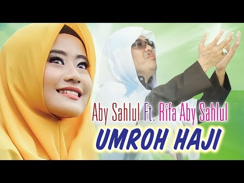 Aby Sahlul & Rifa Aby Sahlul - Umroh Haji