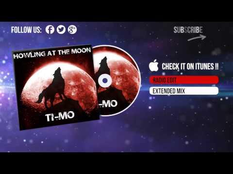 Ti-Mo - Howling At The Moon (Radio Edit)