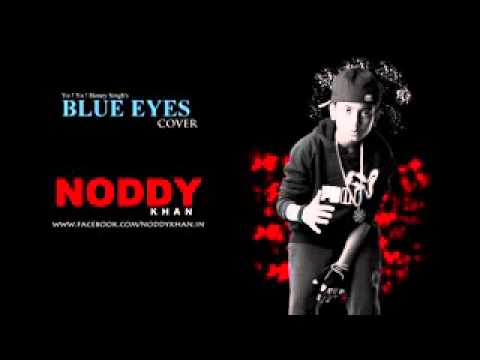 Blue Eyes Yo Yo Honey Singh Cover By Noddy Khan 1 - YouTube