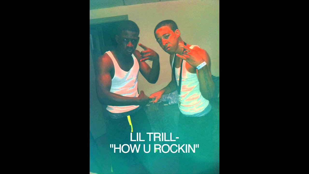 Lil Trill Wallpaper Lil Trill-how u Rockin(audio