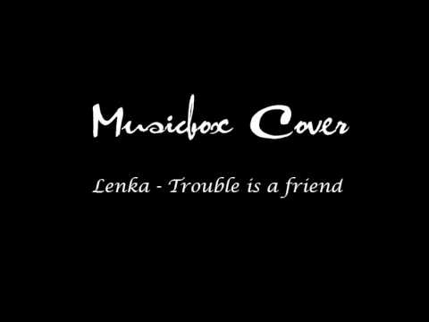 Lenka: Trouble is a friend - Musicbox Cover