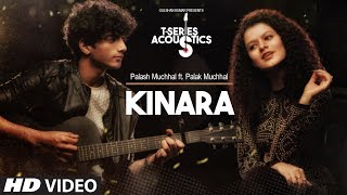 Kinara Song Audio T Series Acoustic Palash Muchhal Feat Palak Muchhal