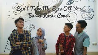 Frankie Valli x Lauryn Hill - Can't Take My Eyes Off You (Barra Razan Cover)