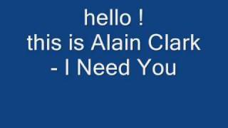 Alain Clark - I need you - Alain Clark - I Need Youmooi nummer met eigen clipgemaakt door Mike van Os