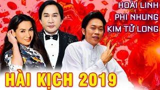 Hài Kịch 2019 | Hoài Linh, Phi Nhung, Kim Tử Long | Vở Bi Kịch Cuối Năm Hay Nhất - Sông Dài