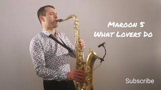 Maroon 5 - What Lovers Do ft. SZA [Saxophone Cover] by Juozas Kuraitis