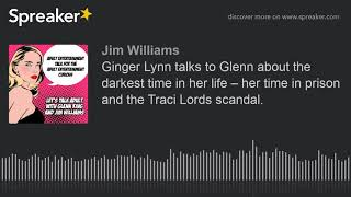 Ginger Lynn talks to Glenn about the darkest time in her life – her time in prison and the Traci Lor