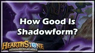 [Hearthstone] How Good Is Shadowform?
