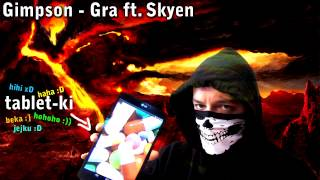 Gimpson ft. SkyeN - Gra (prod. Ear 2 Tha Beat)