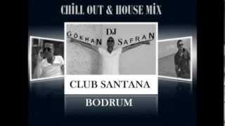 Dj Gökhan SAFRAN Chill Out & House Mix