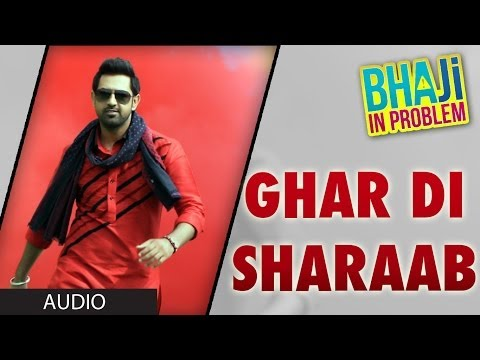 Ghar Di Sharab Full Song (audio) Gippy Grewal | bhaji In Problem video