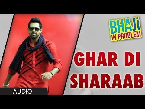Ghar Di Sharab Full Song (audio) Gippy Grewal | bhaji In Problem video