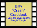 Billy Crash Craddock -  I Love The Blues & The Boogie Woogie