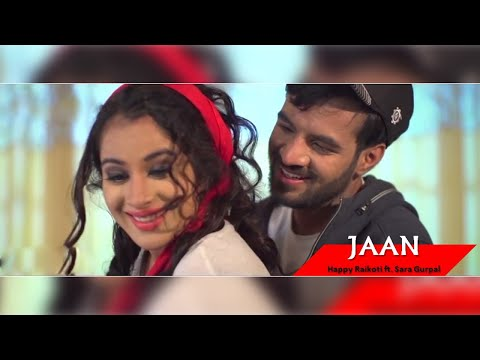 Jaan - Happy Raikoti Feat Sara Gurpal || Eternal Love || Lokdhun || Punjabi Romantic Songs 2015 video