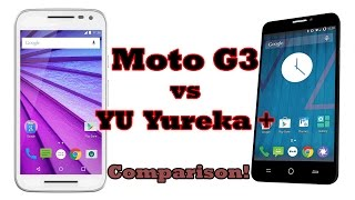 Moto G 3rd Gen vs YU Yureka Plus! This is why just specs dont matter!