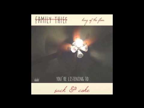 Family Thief - Jack And Coke