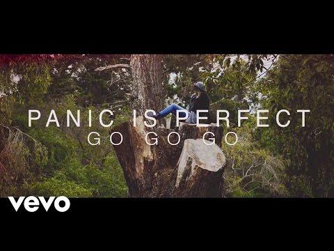 Panic Is Perfect - Go Go Go