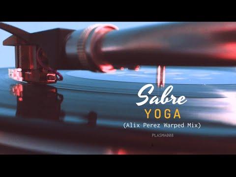 Sabre - Yoga (Alix Perez Warped Mix)