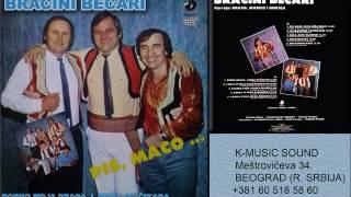 Bracini Becari - Svadba stize ploska se dize - (Audio 1985)