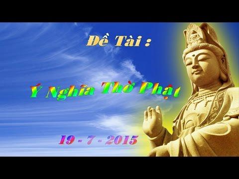 Ý Nghĩa Thờ Phật : TT - Thích Thiện Hữu...19 - 7 - 2015...HD