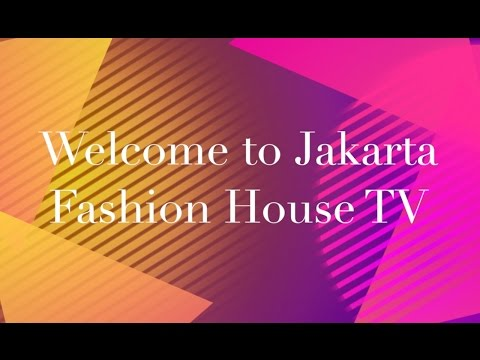 Welcome To Jakarta Fashion House TV