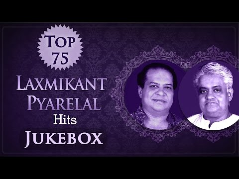Laxmikant Pyarelal 75 Superhit Song Collection {HD} - Bollywood Evergreen Old Songs Jukebox